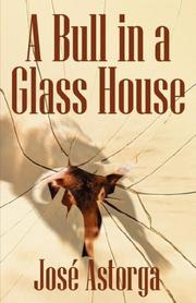 Cover of: A Bull in a Glass House | Jose Astorga