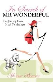 Cover of: In Search of Mr. Wonderful, The Journey From Myth To Madness | Monica Bouvier
