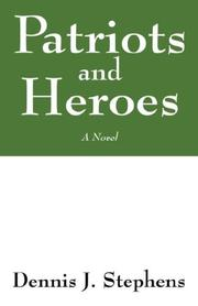 Cover of: Patriots and Heroes | Dennis J Stephens