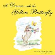 Cover of: To Dance with the Yellow Butterfly | Cathrine Flint-Warren
