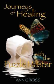 Cover of: Journeys of Healing with the Puzzle Master by Ann Gross