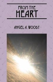 Cover of: From the Heart | Angel A Woody