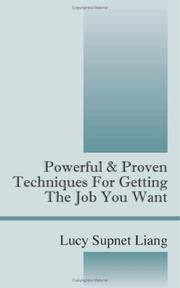 Cover of: Powerful & Proven Techniques For Getting The Job You Want | Lucy Supnet Liang