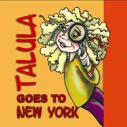 Cover of: Talula Goes To New York | Jeanine Altreche