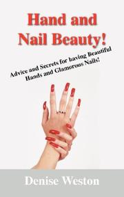 Cover of: Hand and Nail Beauty!   Advice and Secrets for Having Beautiful Hands and Glamorous Nails! | Denise P Weston