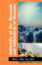 Cover of: Authority of the Messiah and Authenticity of Missions | Rev Dr La Wu