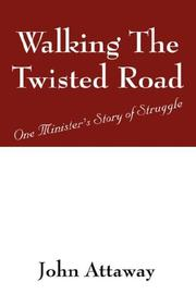 Cover of: Walking The Twisted Road | John Attaway