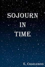 Cover of: SOJOURN IN TIME | E CHARLEBOIS
