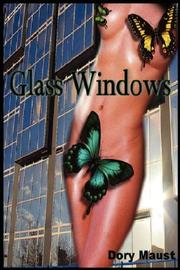 Cover of: Glass Windows by Dory Maust