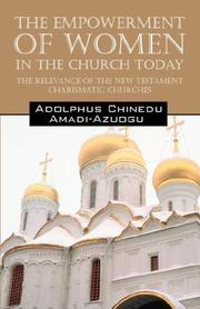 Cover of: The Empowerment of Women in the Church Today | Adolphus Chinedu Amadi Azuogu