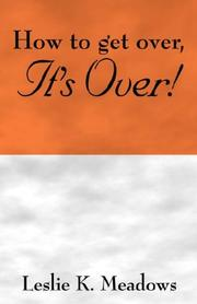 Cover of: How to get over, IT'S OVER | Leslie K. Meadows