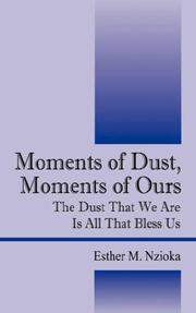Cover of: Moments of Dust, Moments of Ours | Esther M. Nzioka