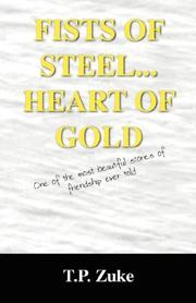 Cover of: FISTS OF STEEL...HEART OF GOLD | T P Zuke