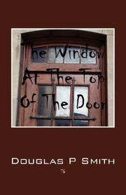 Cover of: The Window At The Top Of The Door | Douglas P Smith