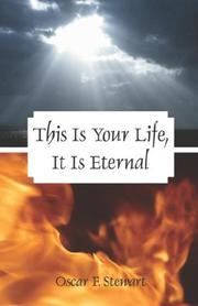 Cover of: This Is Your Life, It Is Eternal | Oscar F. Stewart