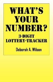 Cover of: What's Your Number?  3 Digit Lottery Tracker | Deborah A Wilson