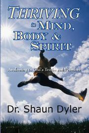 Cover of: Thriving in Mind, Body, and Spirit by Dr Shaun Dyler
