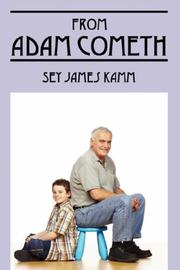 Cover of: From Adam Cometh | Sey James Kamm