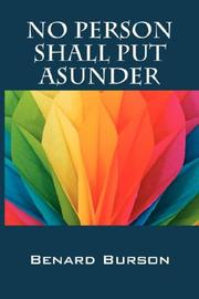 Cover of: NO PERSON SHALL PUT ASUNDER | Benard Burson
