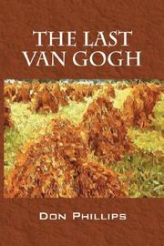Cover of: The Last Van Gogh | Don Phillips