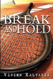 Cover of: Break and Hold | Vivien Kalvaria