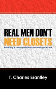 Cover of: REAL MEN DON'T HAVE CLOSETS | T Charles Brantley