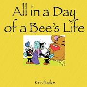 Cover of: All In a Day of a Bee's Life | Kris Boike