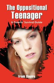 Cover of: The Oppositional Teenager | Frank Shapiro MA MFT