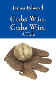 Cover of: Cubs Win, Cubs Win, A Tale by James Edward