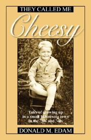 Cover of: They Called Me Cheesy by Donald M Edam