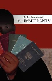 Cover of: The Immigrants | Mike Szumanski