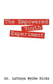 Cover of: The Empowered Youth Experiment | Dr. LaTonya Wyche Ricks