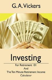 Cover of: Investing for Retirement 101 | G A Vickers
