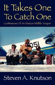 Cover of: It Takes One To Catch One | Steven A. Knutson