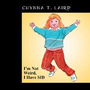 Cover of: I'm Not Weird, I Have SID | Chynna T. Laird