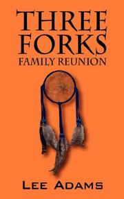 Cover of: THREE FORKS Family Reunion | Lee Adams