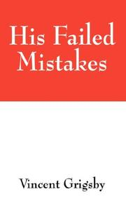 Cover of: His Failed Mistakes | Vincent Grigsby