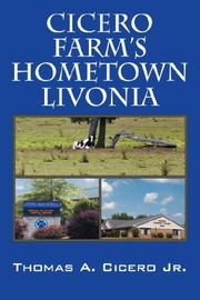 Cover of: Cicero Farm's Hometown Livonia | Thomas A. Cicero Jr.