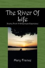 Cover of: The River Of Life | Mary France