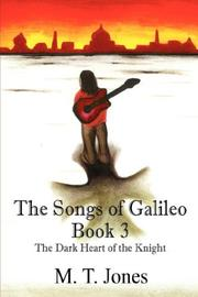 Cover of: The Songs of Galileo | M T Jones