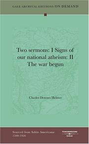 Cover of: Two sermons: I Signs of our national atheism | Charles Downes Helmer