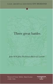 Cover of: Three great battles | John H B (John Hazlehurst Boneval) Latrobe