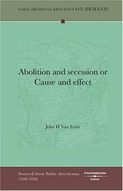 Cover of: Abolition and secession or Cause and effect | John H Van Evrie