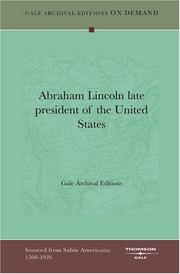 Cover of: Abraham Lincoln late president of the United States | Gale Archival Editions