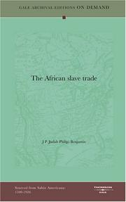 Cover of: The African slave trade | J P (Judah Philip) Benjamin