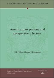 Cover of: America past present and prospective a lecture | E R (Edward Rupert) Humphreys
