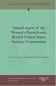 Cover of: Annual report of the Women's Pennsylvania Branch United States Sanitary Commission | United States Sanitary Commission Women's Pennsylvania Branch