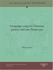 Cover of: Campaign songs for Christian patriots and true Democrats | William D Potts