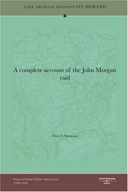 Cover of: A complete account of the John Morgan raid | Flora E Simmons