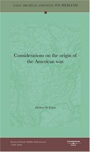 Cover of: Considerations on the origin of the American war | Herbert W. Fisher